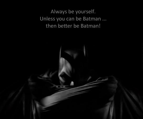 Better be Batman
