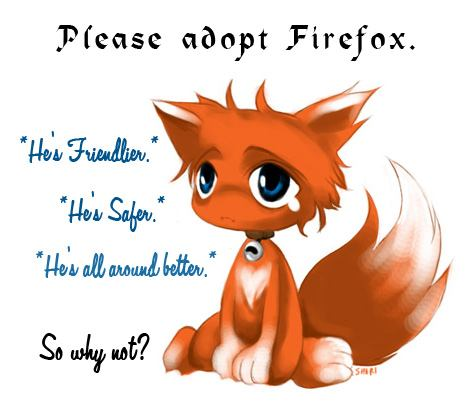 Please adopt FireFox